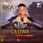 MUSIC: Bkay – Oluwa (Prod. by Naizy)