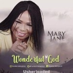 Gospel Music: MaryJane – Wonderful God