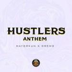 MUSIC: Dremo ft. Mayorkun – Hustlers Anthem
