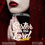 MUSIC: Naidsin Ft Ghash Sister In The Lord (Remix)