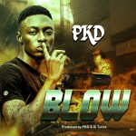 MUSIC: PKD – Blow | @pkdkillahmc