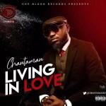 MUSIC: Chantaman – Living In Love (@Chantamann)