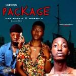 MUSIC: Lawkiss Ft Dan Marlic X Hommy B – Package (Mixed by Johnbosco)