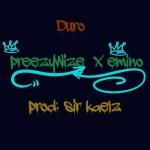 MUSIC: Preezywize – Duro ft Emino (Prod by Sir Kaelz)