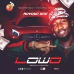 MUSIC: Mayowa Bae – Lowo (Prod By: Eronz B'eat) @mayowabae