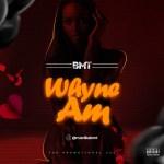 MUSIC: BMT – Whyne Am