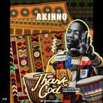 MUSIC: Akinno – Thank God