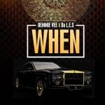 MUSIC: Demmie Vee – When ft. Da L.E.S