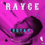 MUSIC: Rayce – Rotay (prod. Ploops)