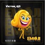MUSIC: Victor AD – Emoji