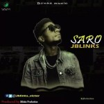 MUSIC: Jblinks – Saro (Prod.by Jblinks)