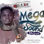 MIXTAPE: Dj S Jude – Mega Sound Mixtape