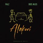 MUSIC: Falz ft. Dice Ailes – Alakori
