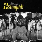 MUSIC: Timaya – 2 Stoopid