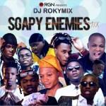 MIXTAPE: DJ ROKYMIX – SOAPY ENEMIES MIX