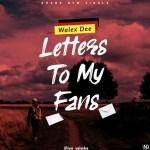 MUSIC: Walex Dee – Letter To My Fans