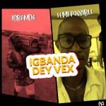 MUSIC: Igbanda Ft Femi Possible – Igbanda Dey Vex