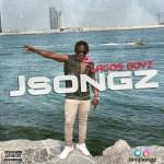 MUSIC: Jsongz (@iamjsongz) – LagosBoyz