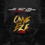 MUSIC: CDQ ft. Vector, Zoro, Jheezy, Yung6ix, Dremo, Blaqbonez – Onye Eze 3.0 (Cypher)