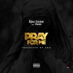 MUSIC: King Sammy Ft Yinnks – Pray For Me