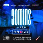 MIXTAPE: GbExtra – 30 Minute With DJ BLAQMIX