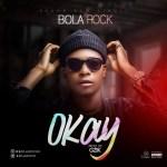 MUSIC: Bolarock – Okay