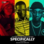 MUSIC: DJ B-TUNES FT. LADY ECHO & DANNY SPENZA – SPECIFICALLY