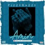 MUSIC: Pizzy Razzy – Amin @pizzyrazzy