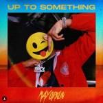 MUSIC: Mayorkun – Up To Something