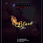 MUSIC: Whysberry – Bless Me