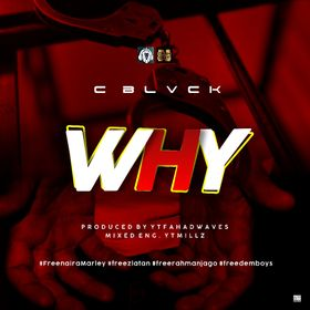 MUSIC: C Blvck – Why