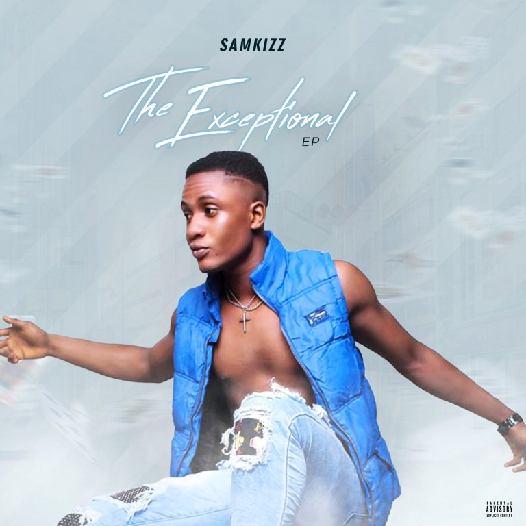 DOWNLOAD FULL EP: SamKizz – The Exceptional