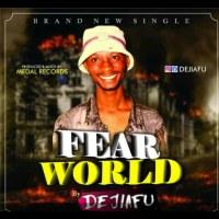 [Music] Dejiafu - Fear World