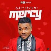 Oritse Femi – Mercy (Prod. Vicebeatz