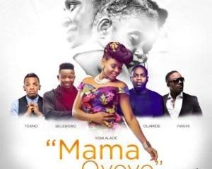 Yemi Alade, Iyanya, Olamide, Tekno & Selebobo – Mama Oyoyo