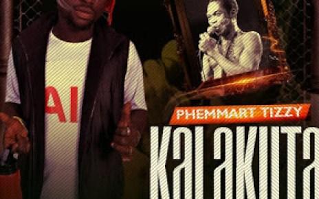 Mp3: Phemmart Tizzy – Kalakuta