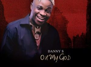Photo of [MUSIC] Danny S – Oh My God