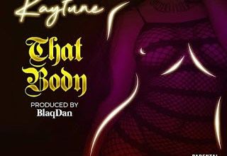 "Photo of [Music] Kaytune – ""That Body"" (Prod Blaqdan)"