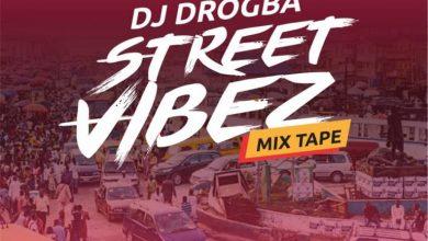 Photo of Download: Dj Drogba – Street Vibez (Mixtape)