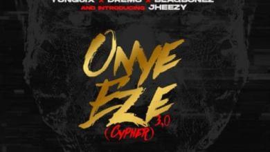 "Photo of Download: CDQ – ""Onye Eze 3.0"" (Cypher) ft. Vector, Zoro, Jheezy, Yung6ix, Dremo x Blaqbonez"
