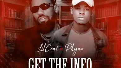 Photo of Lil Cent Ft Phyno – Get The Info