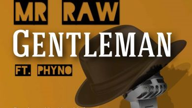 Photo of Mr Raw Ft. Phyno – Gentleman