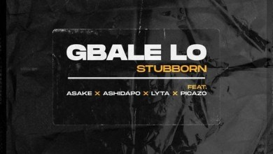 Photo of Lyta Ft Picazo & Stubborn Beatz – Gbale Lo