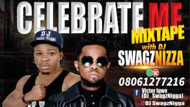 Photo of Mixtape: Dj Swagznigga – Celebrate Me Mix