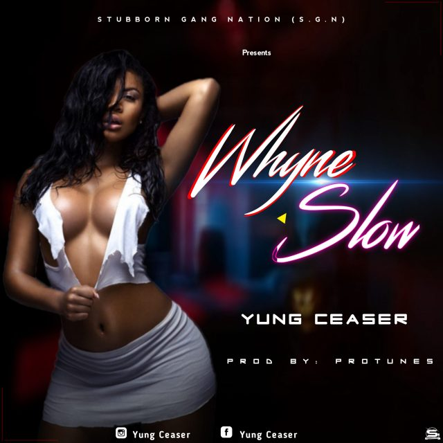 Yung Ceaser - Whyne Slow