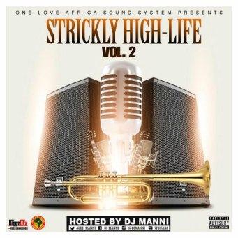 [Ghana Mixtape] Dj Manni - Strictly Highlife Mixtape Vol1&2
