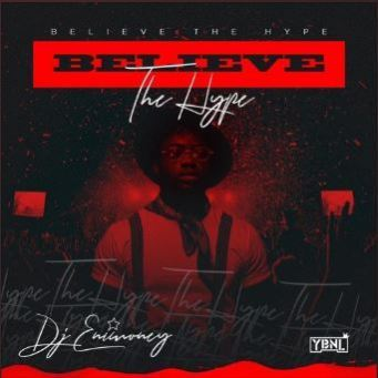 DJ Enimoney Mixtape 2019: Believe The Hype Mix