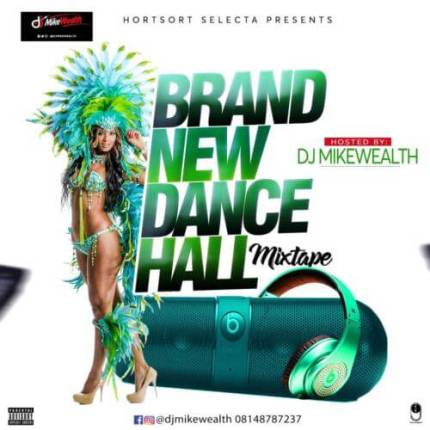[Naija Mixtape] DJ MikeWealth - New Music Dancehall Vibes