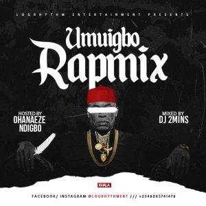 Igbo Rap & Hip Hop Dj Mix    Igbo Hardcore Vibes