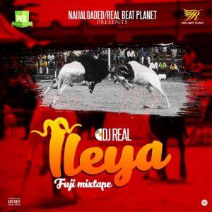 DJ Real – Ileya Fuji Mixtape Part 2